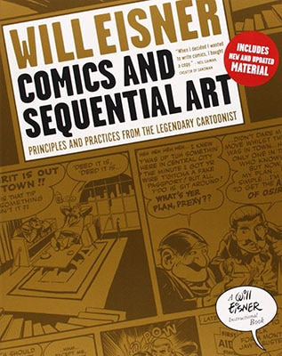 Comics and Sequential Art: Principles and Practices from the Legendary Cartoonist by Will Eisner